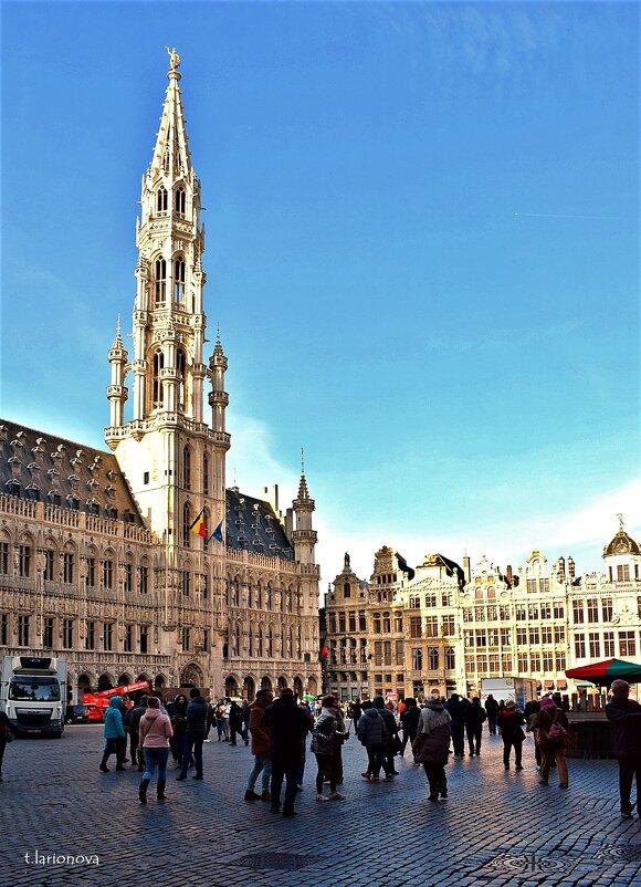 Ратуша на площади Гран-Плас. Брюссель - Татьяна Ларионова