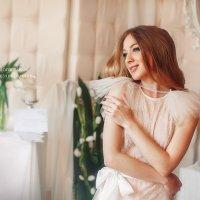 Будуарное утро Невесты :: Надежда Дядюра