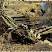 (Весна)  -  Выгнулся мосток  Из пяти досок... :: Геннадий Титоренко
