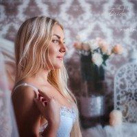 Утро невесты(виктория) :: Ольга Егорова