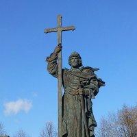 Памятник князю Владимиру Великому (Москва) :: Лидия Бусурина